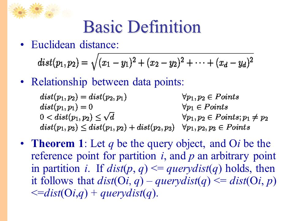 Basic Definition Euclidean distance: Relationship between data points:
