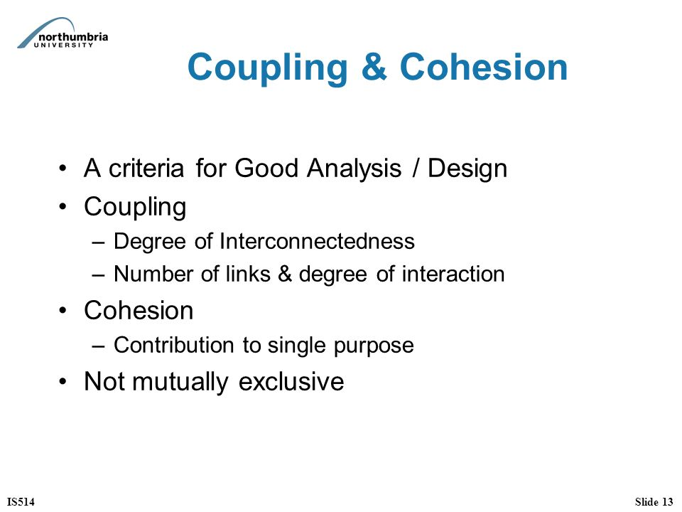 Coupling & Cohesion A criteria for Good Analysis / Design Coupling