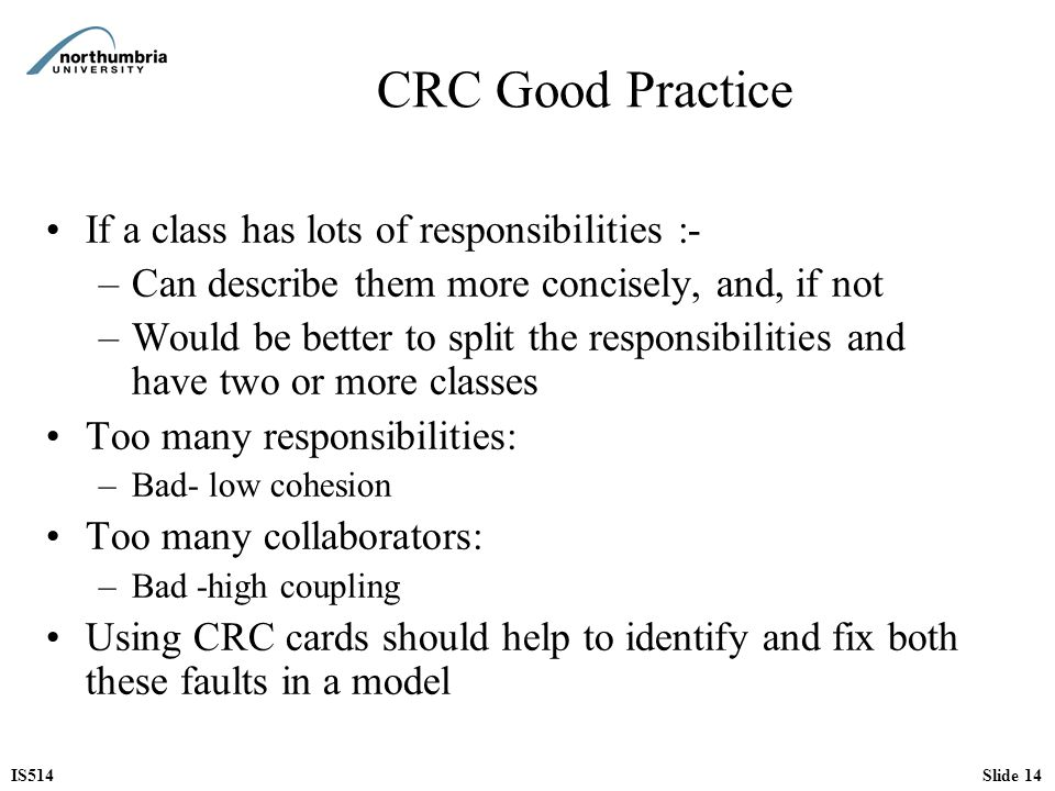 CRC Good Practice If a class has lots of responsibilities :-