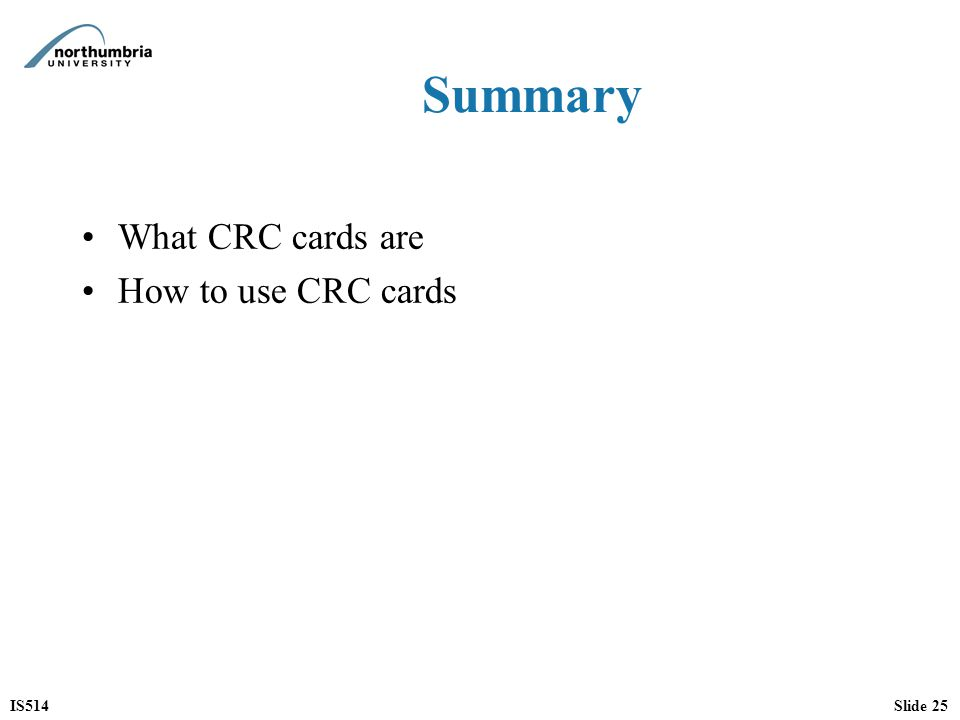 Summary What CRC cards are How to use CRC cards