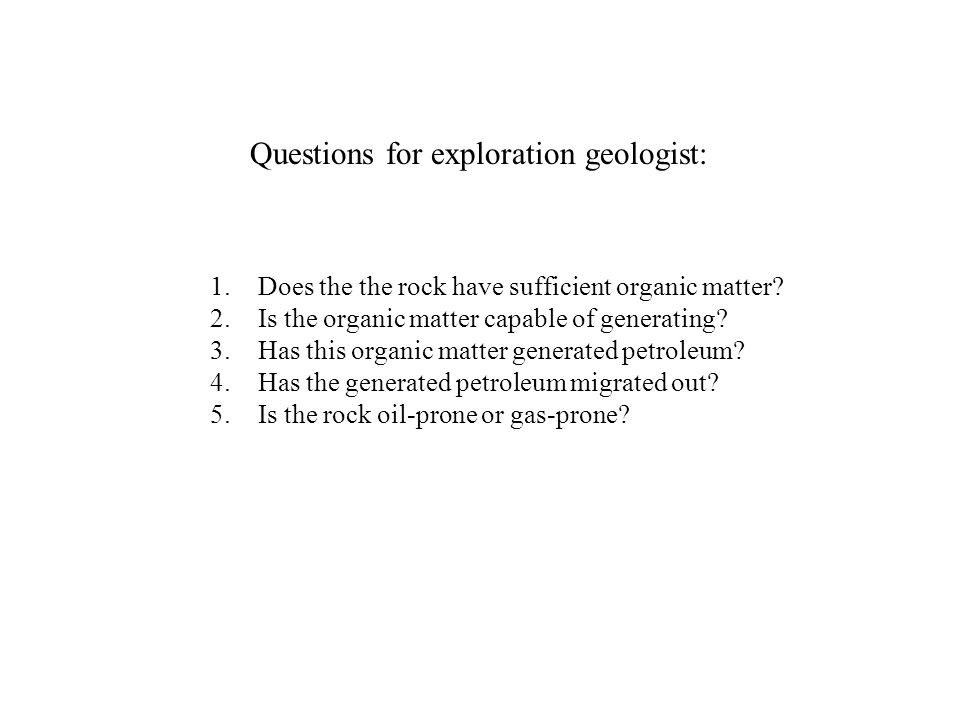 Questions for exploration geologist: