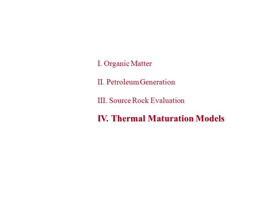 IV. Thermal Maturation Models