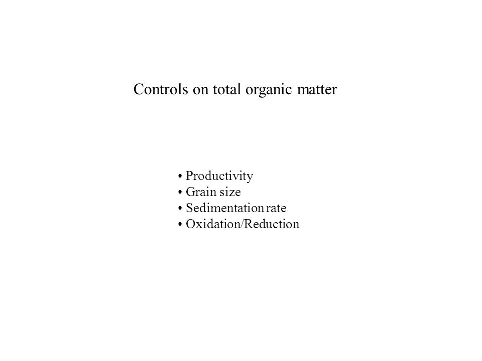 Controls on total organic matter