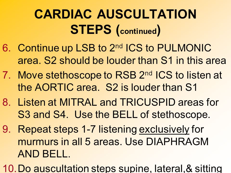 CARDIAC AUSCULTATION STEPS (continued)