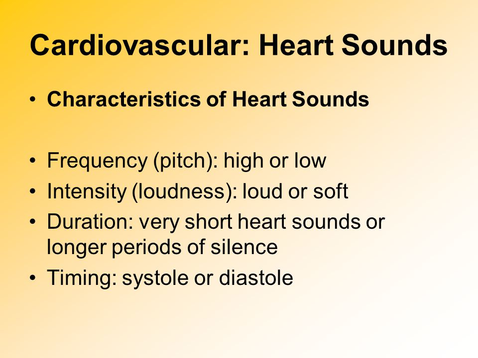 Cardiovascular: Heart Sounds