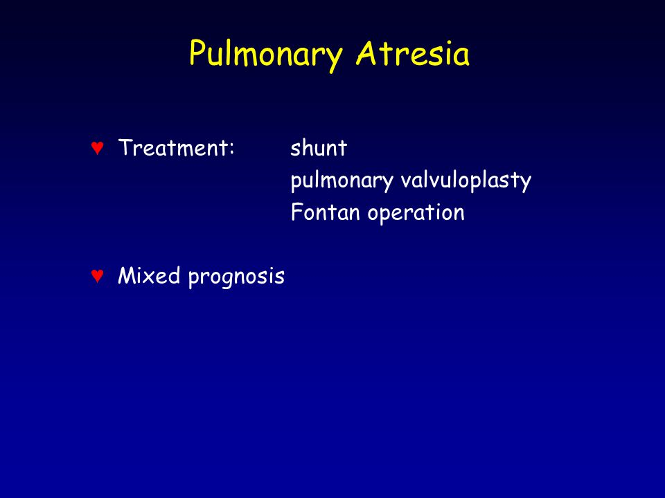 Pulmonary Atresia ♥ Treatment: shunt pulmonary valvuloplasty