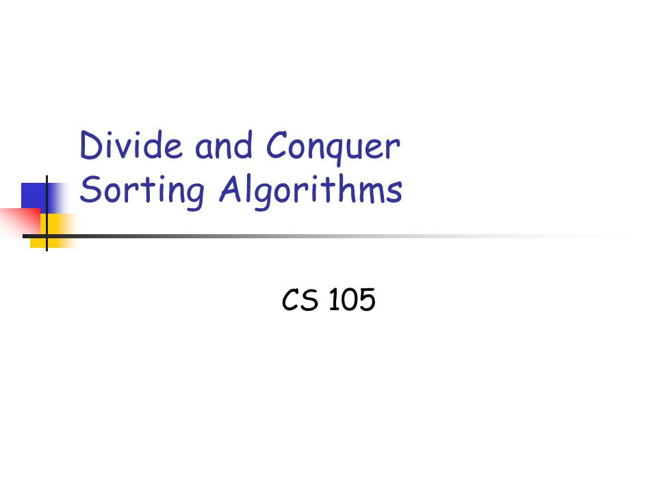 Divide and Conquer Sorting Algorithms