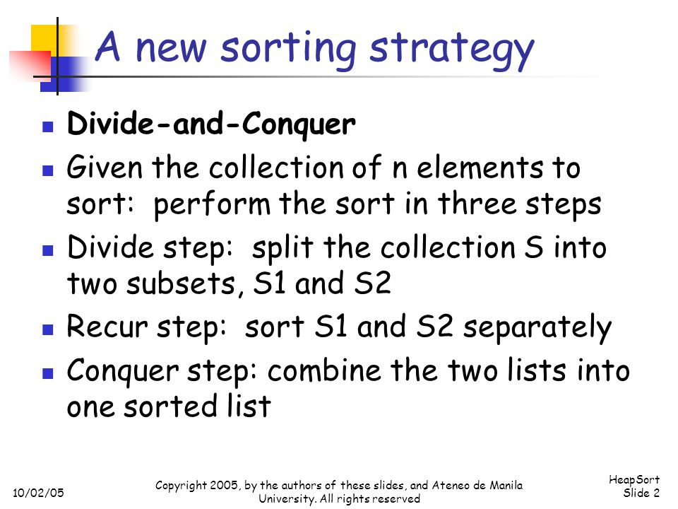 A new sorting strategy Divide-and-Conquer