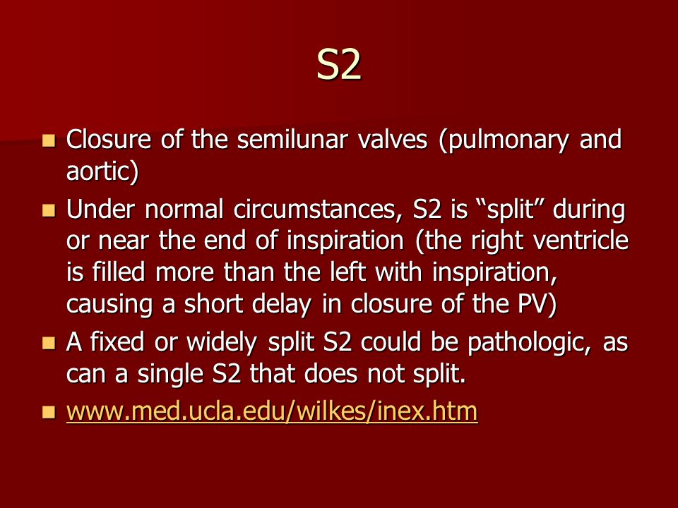 S2 Closure of the semilunar valves (pulmonary and aortic)