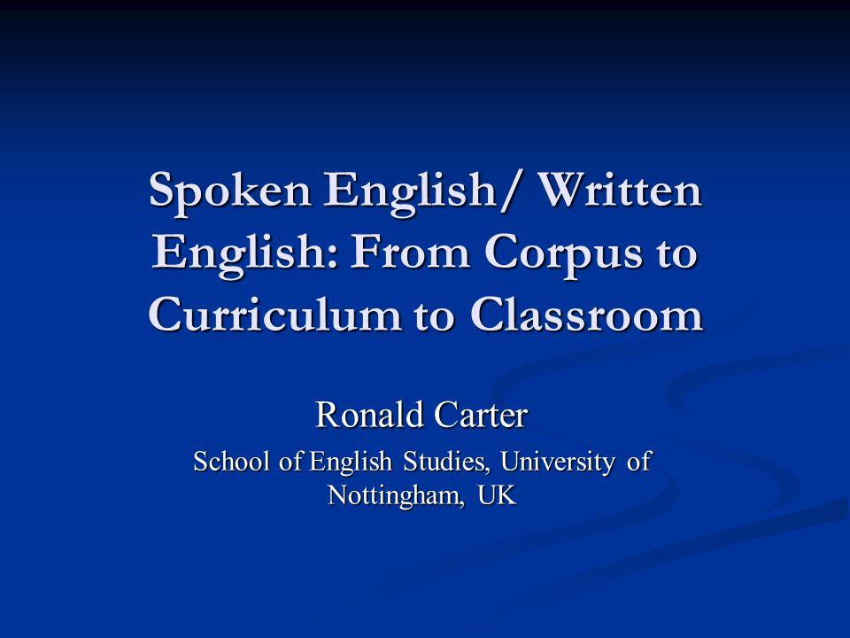 Ronald Carter School of English Studies, University of Nottingham, UK