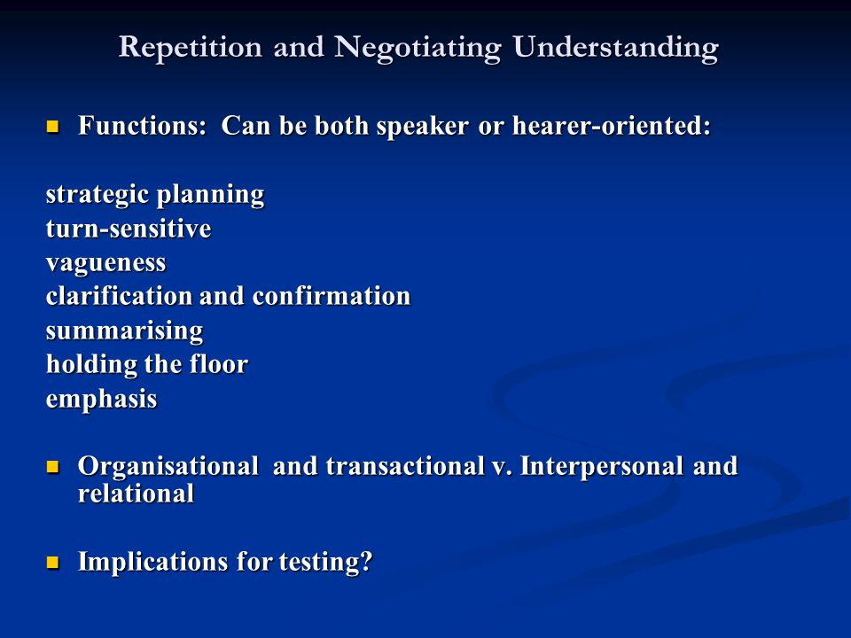 Repetition and Negotiating Understanding