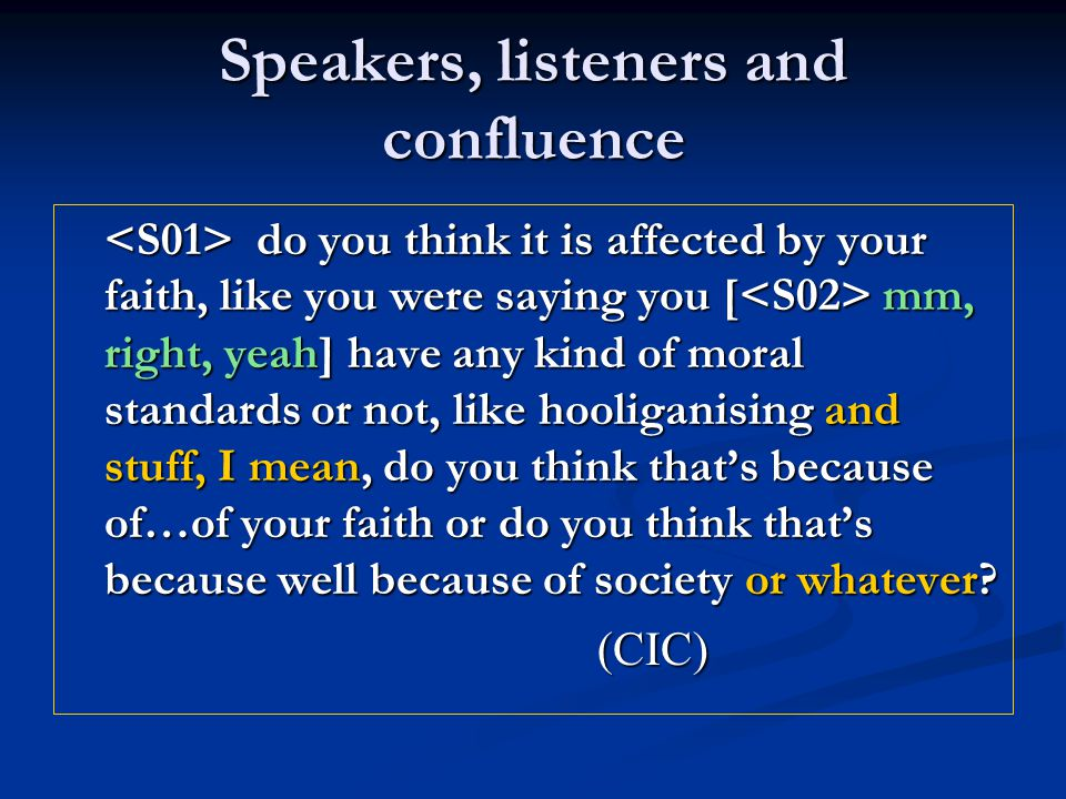 Speakers, listeners and confluence