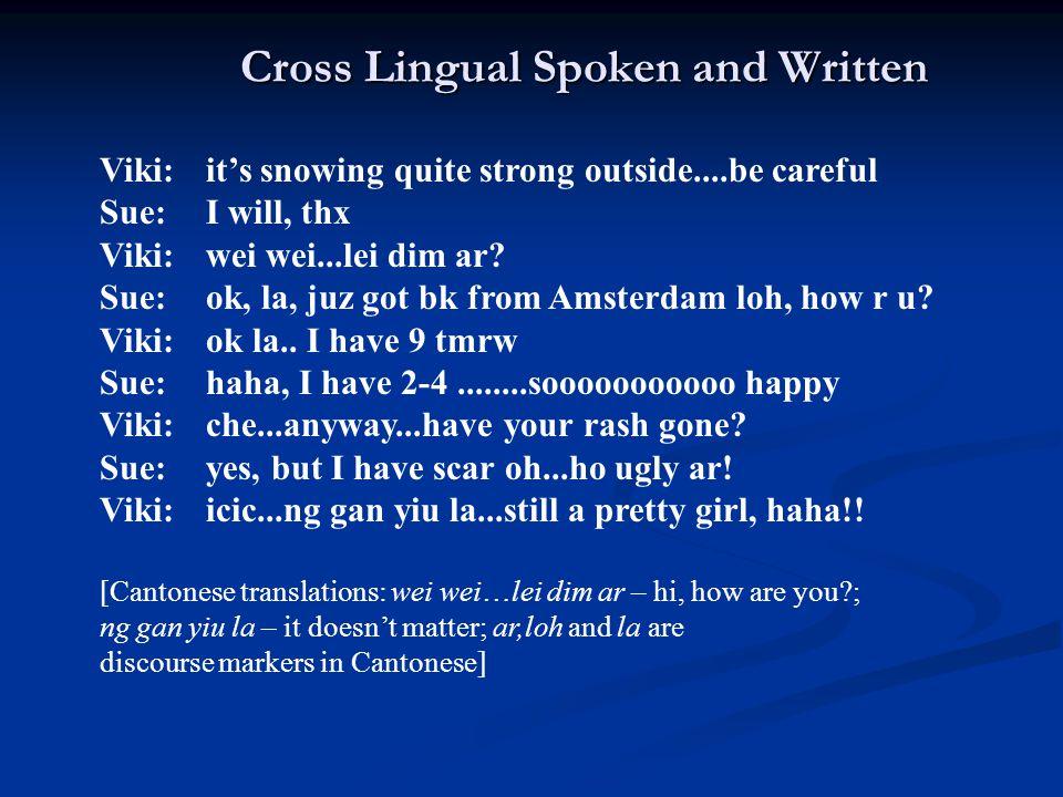 Cross Lingual Spoken and Written