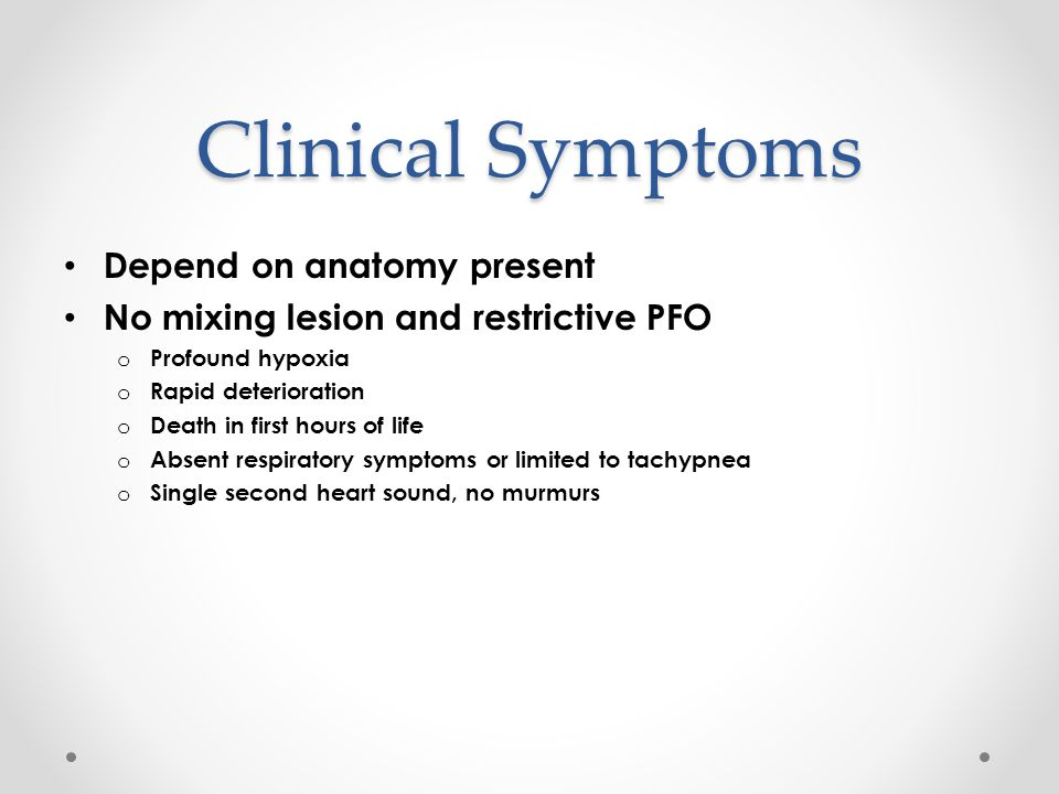Clinical Symptoms Depend on anatomy present
