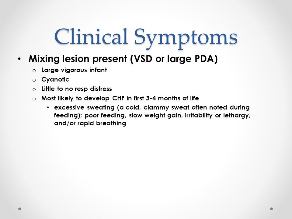 Clinical Symptoms Mixing lesion present (VSD or large PDA)