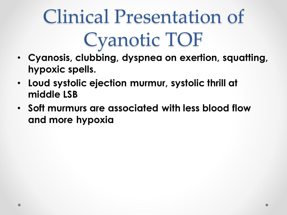 Clinical Presentation of Cyanotic TOF