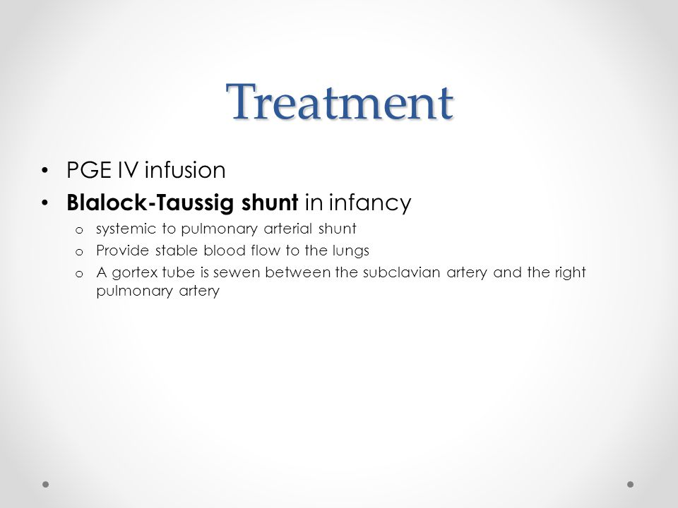 Treatment PGE IV infusion Blalock-Taussig shunt in infancy