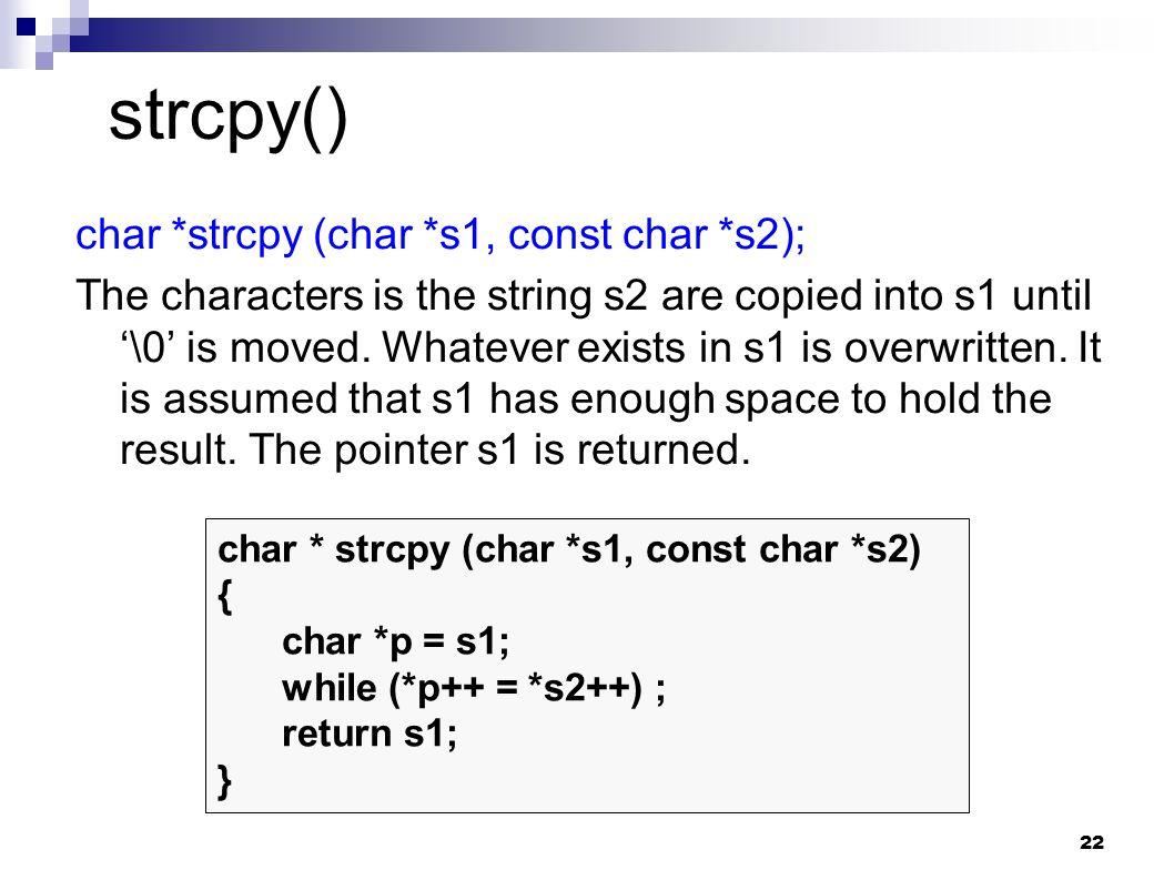 strcpy() char *strcpy (char *s1, const char *s2);
