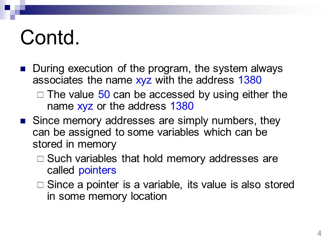 Contd. During execution of the program, the system always associates the name xyz with the address
