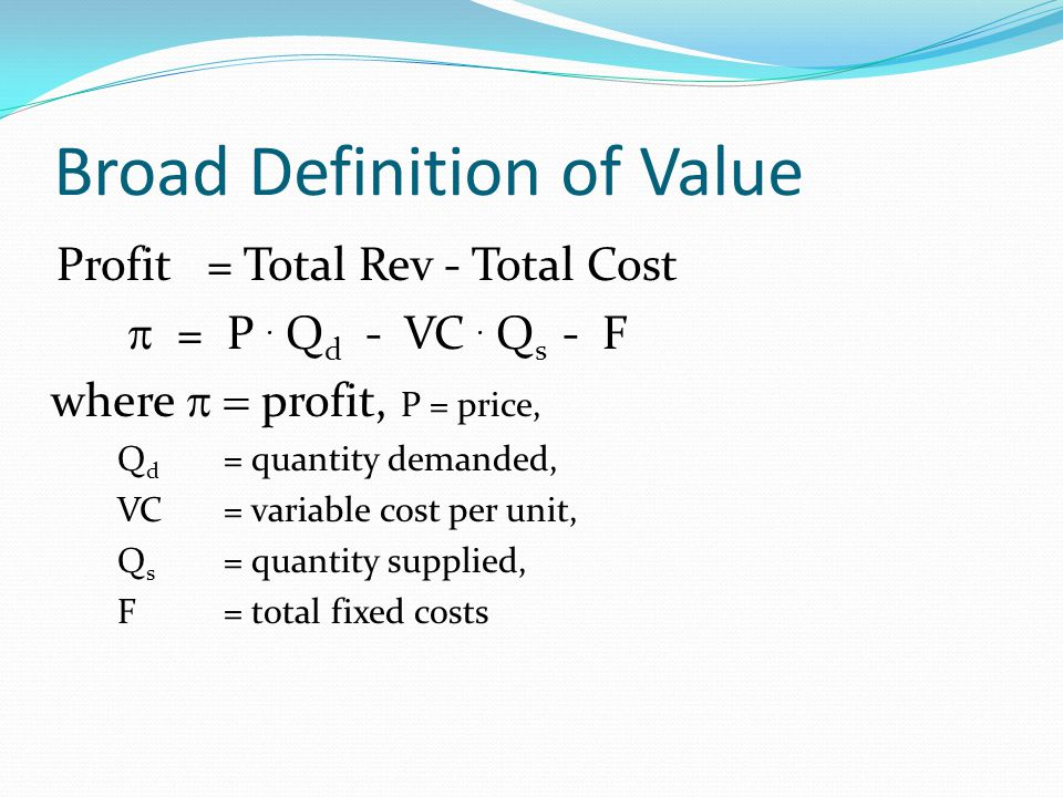 Broad Definition of Value