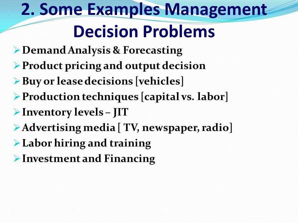 2. Some Examples Management Decision Problems