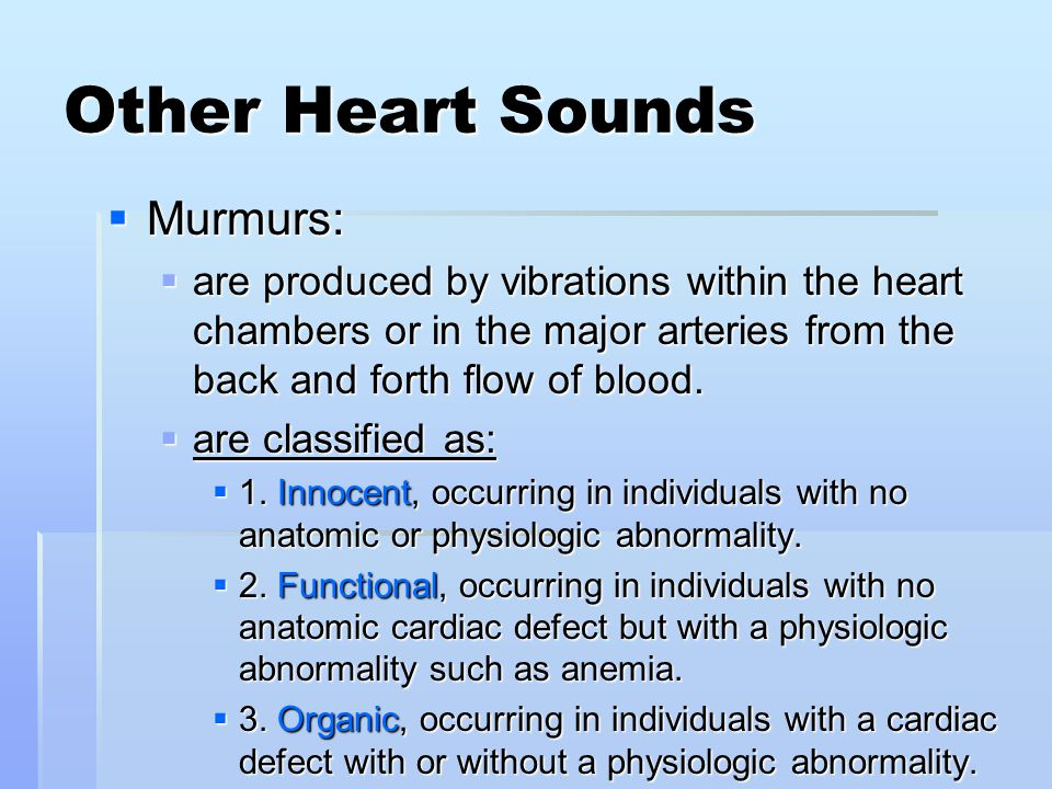 Other Heart Sounds Murmurs: