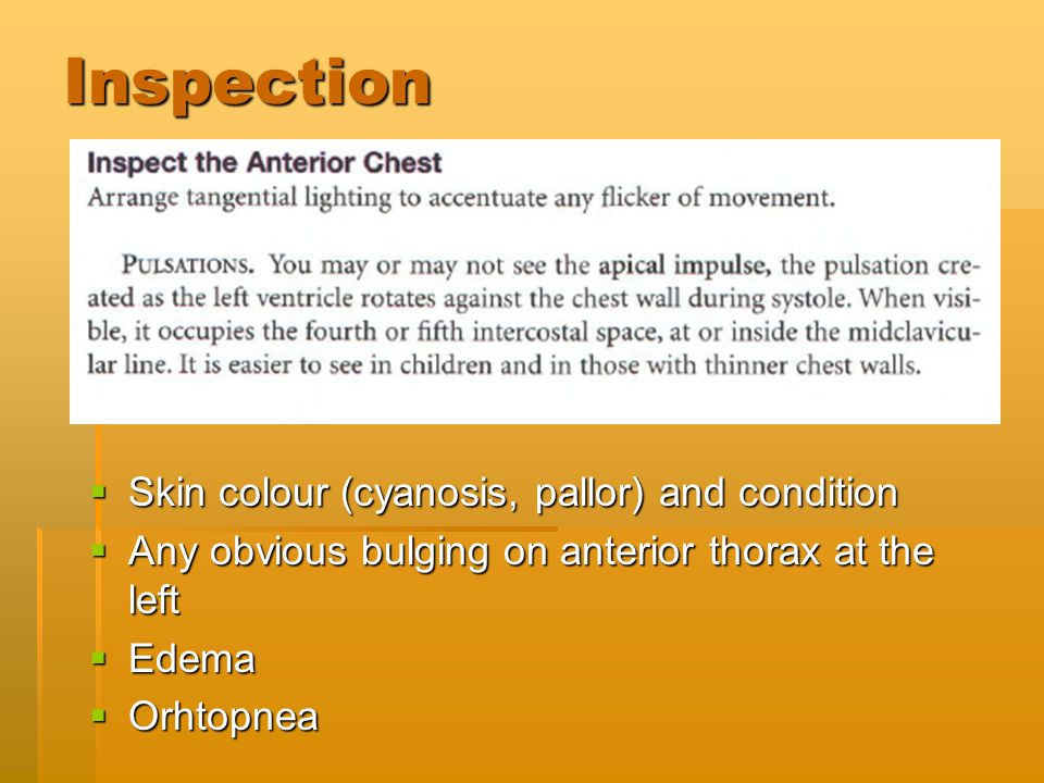 Inspection Skin colour (cyanosis, pallor) and condition