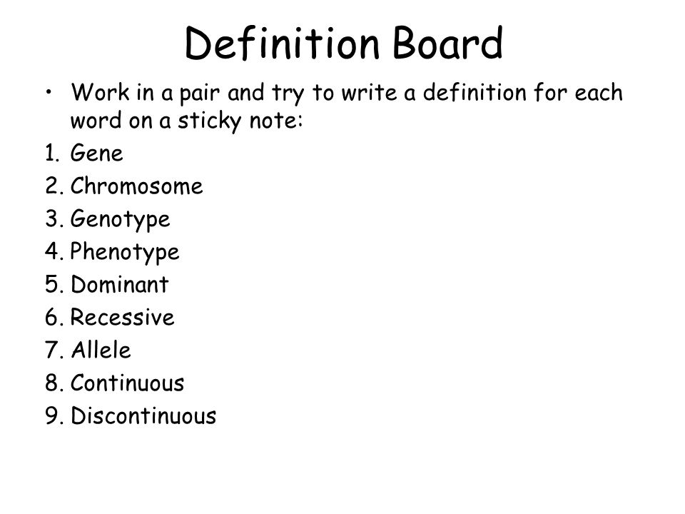 Definition Board Work in a pair and try to write a definition for each word on a sticky note: Gene.