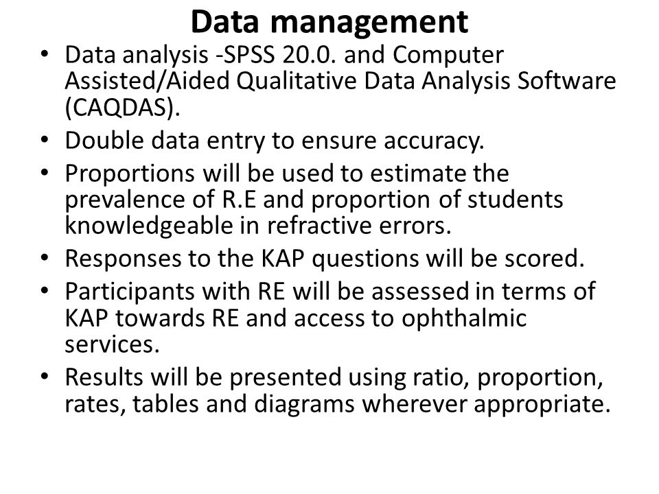 Data management Data analysis -SPSS 20.0. and Computer Assisted/Aided Qualitative Data Analysis Software (CAQDAS).
