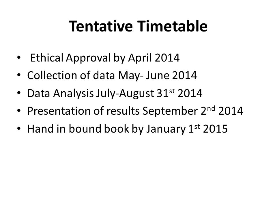 Tentative Timetable Ethical Approval by April 2014