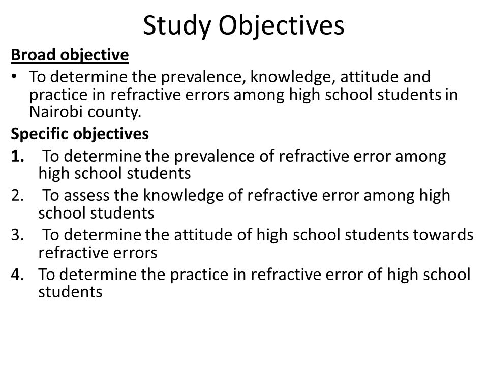 Study Objectives Broad objective