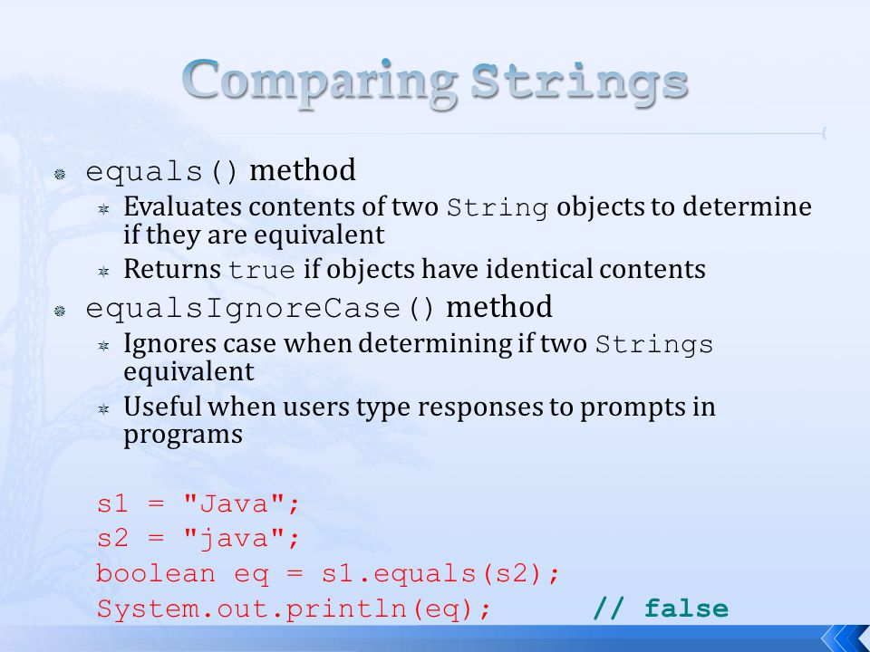 Comparing Strings equals() method equalsIgnoreCase() method