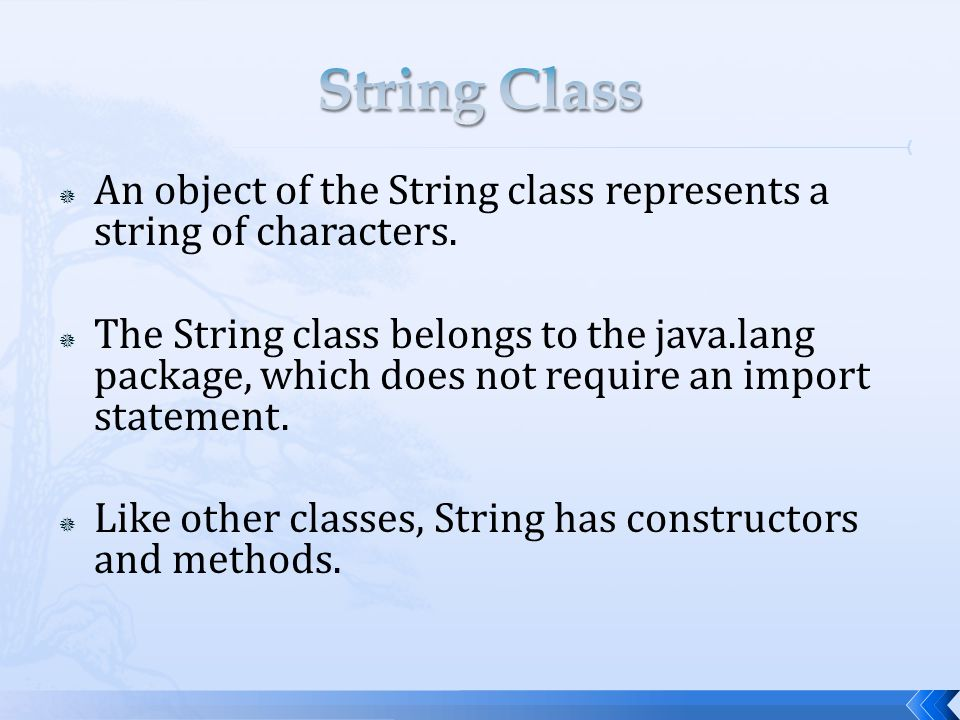 String Class An object of the String class represents a string of characters.