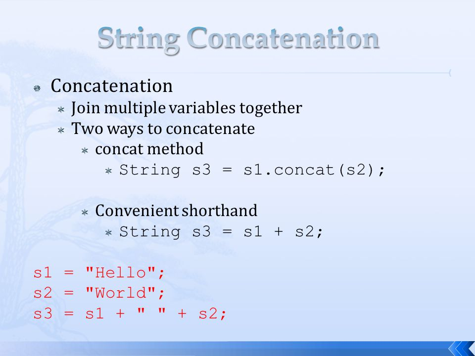 String Concatenation Concatenation Join multiple variables together