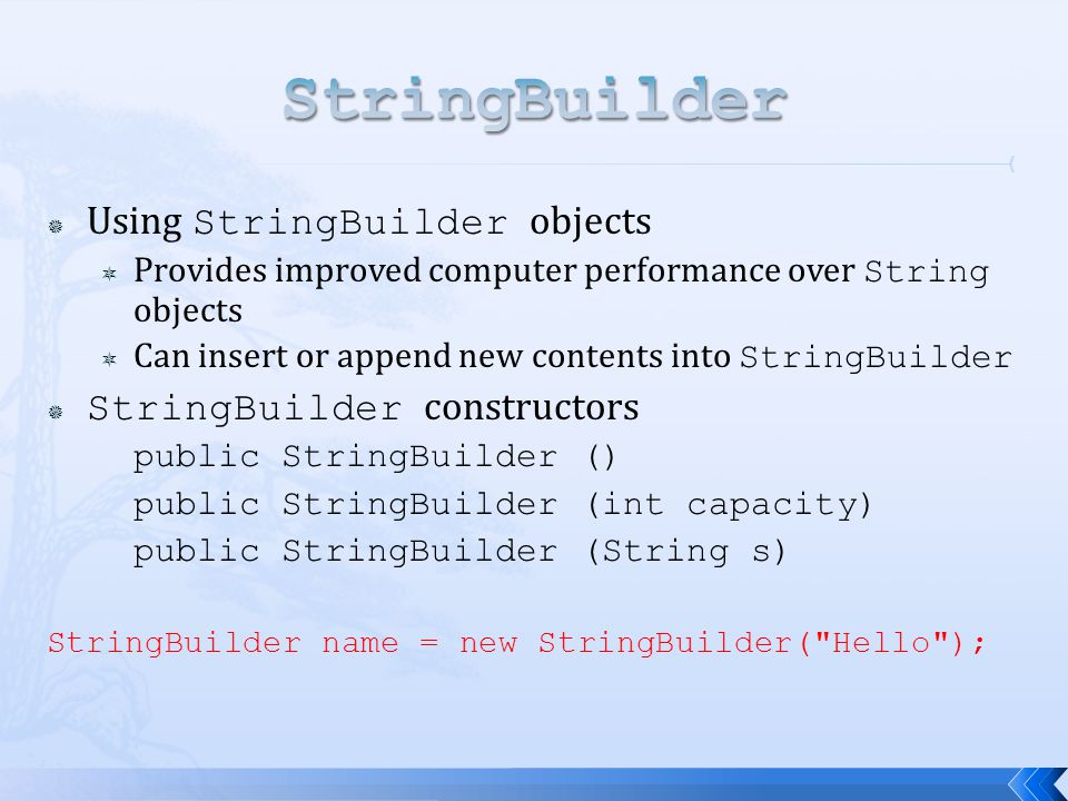 StringBuilder Using StringBuilder objects StringBuilder constructors