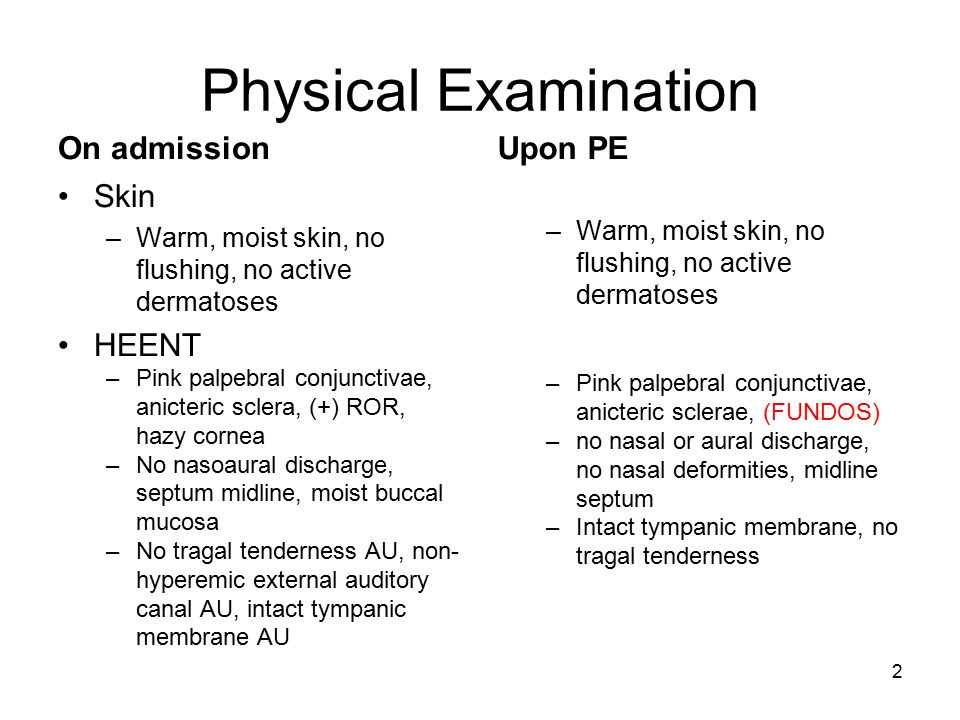 Physical Examination On admission Upon PE Skin HEENT