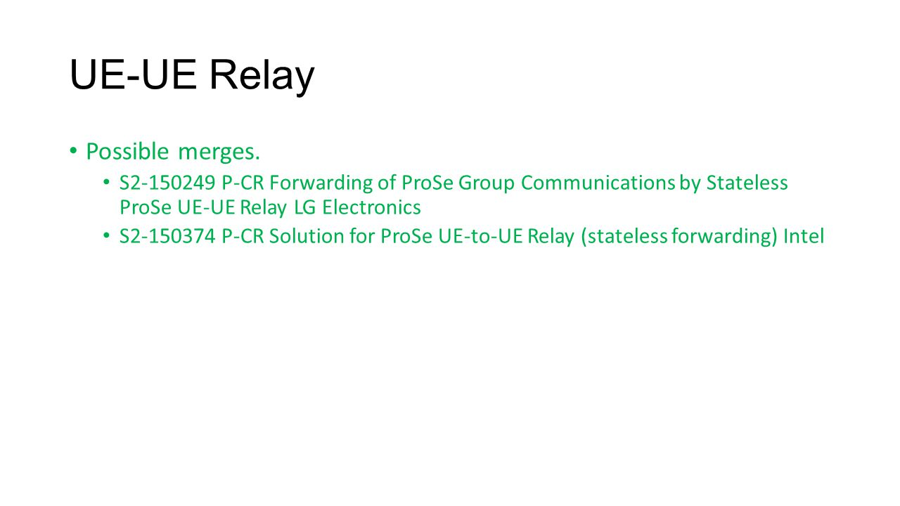 UE-UE Relay Possible merges.