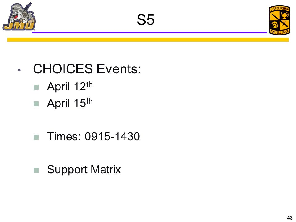 S5 CHOICES Events: April 12th April 15th Times: 0915-1430
