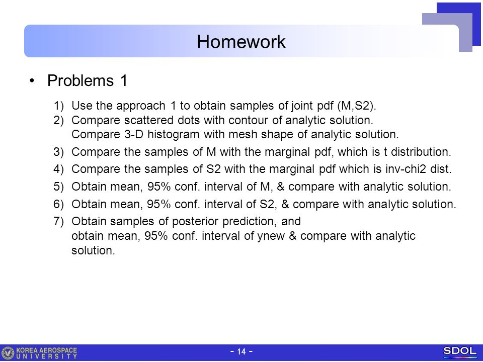 Homework Problems 1. Use the approach 1 to obtain samples of joint pdf (M,S2).