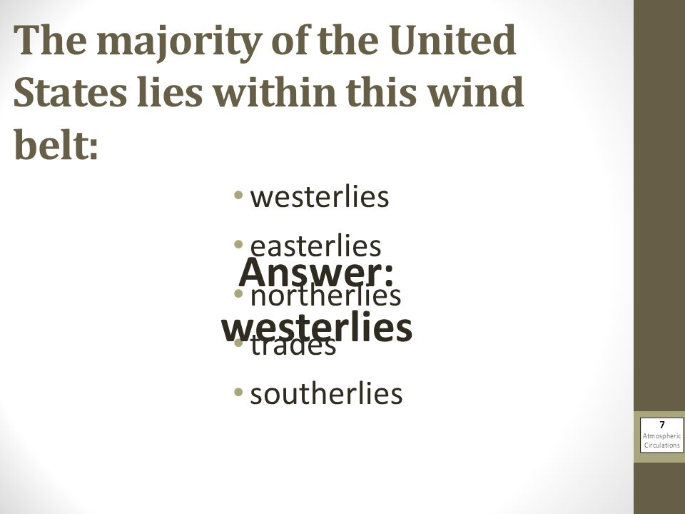 The majority of the United States lies within this wind belt: