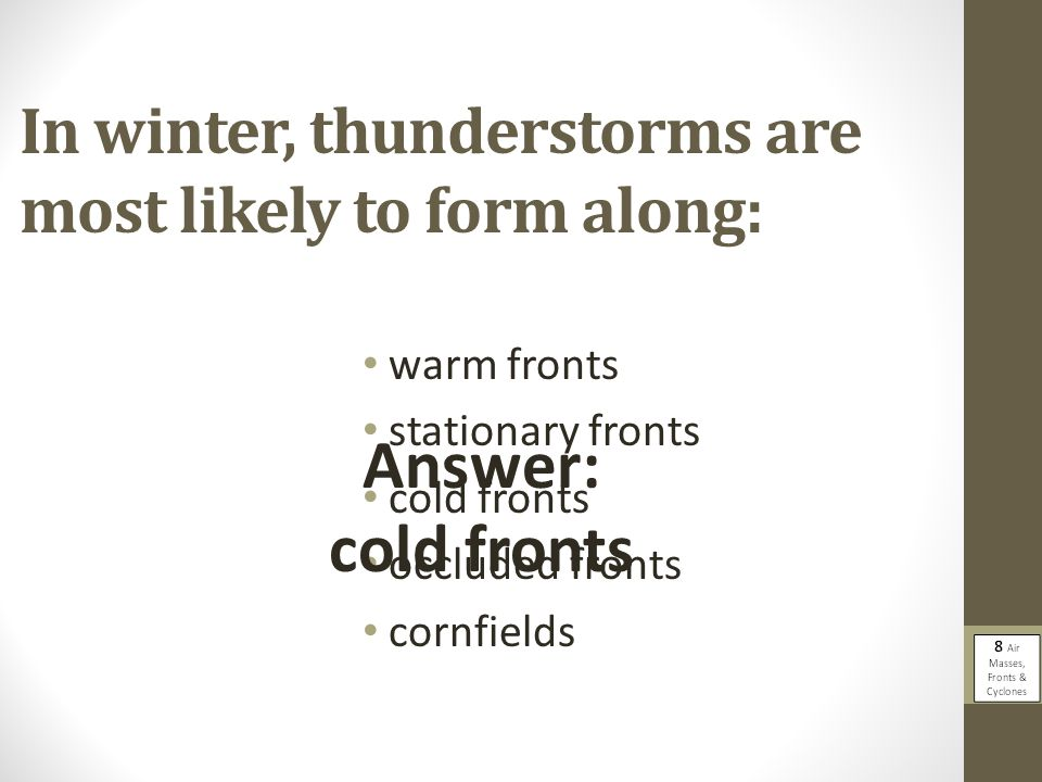 In winter, thunderstorms are most likely to form along: