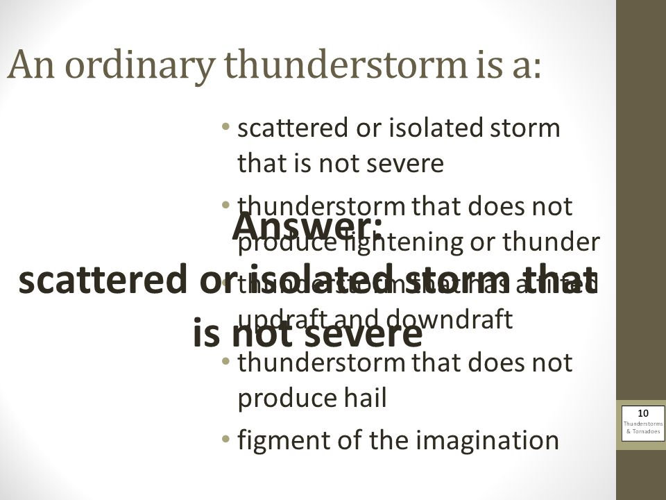 An ordinary thunderstorm is a: