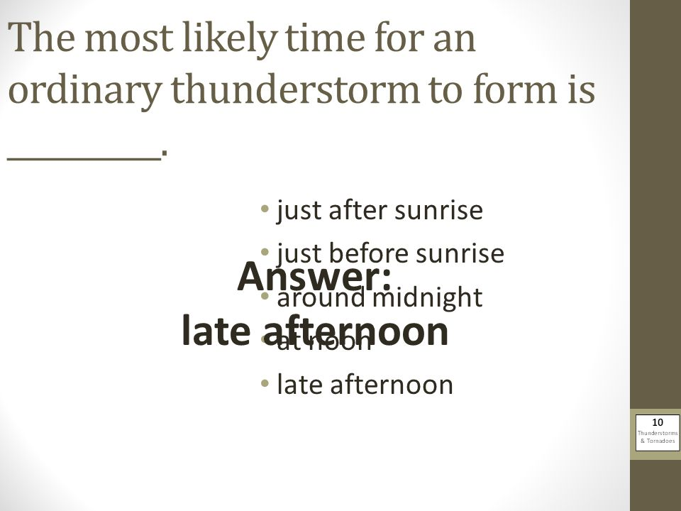 Answer: late afternoon