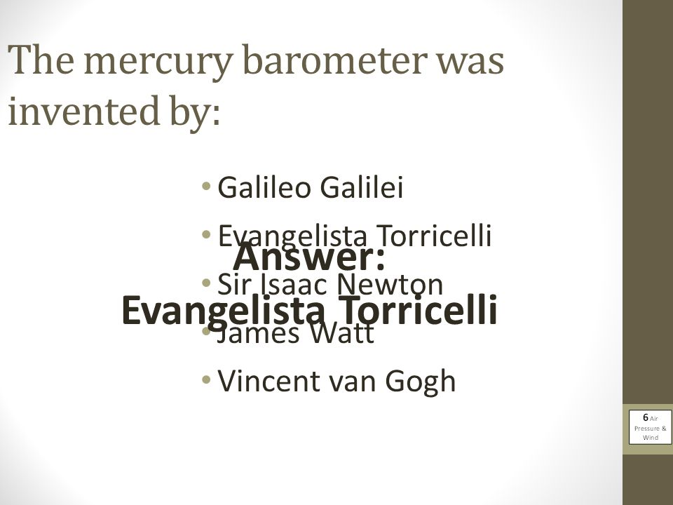 The mercury barometer was invented by: