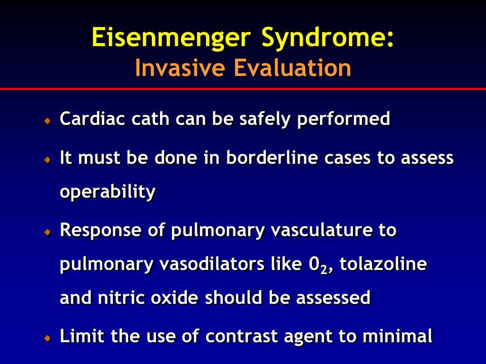 Eisenmenger Syndrome: Invasive Evaluation