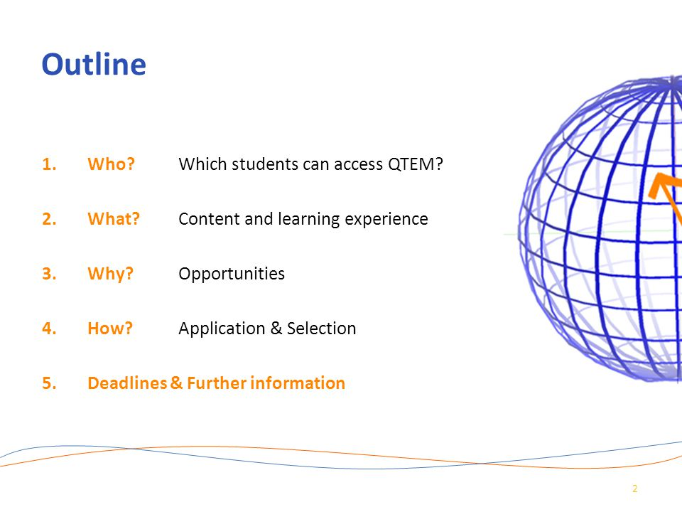 Outline Who Which students can access QTEM