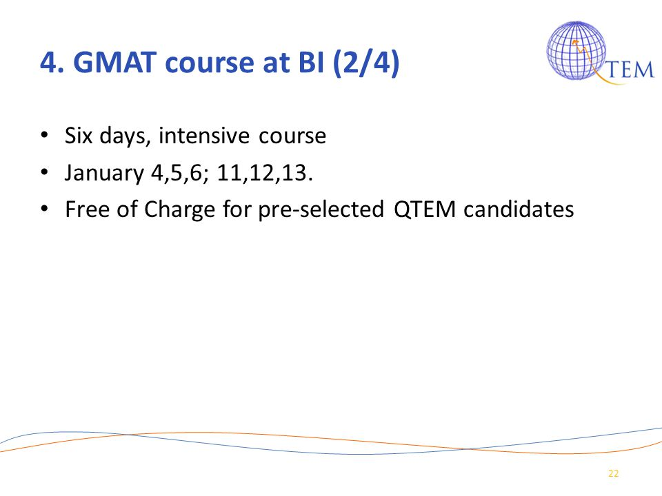 4. GMAT course at BI (2/4) Six days, intensive course