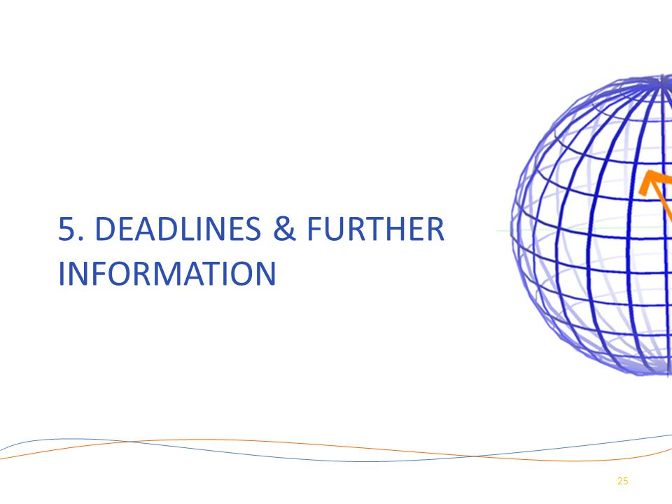 5. Deadlines & Further information