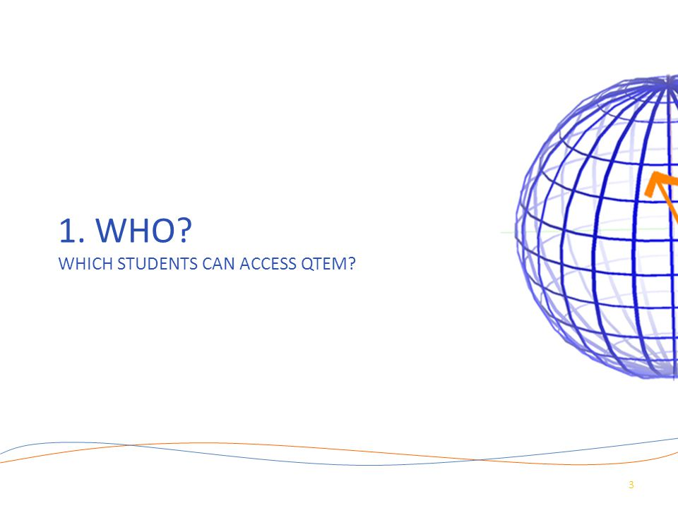 1. Who Which students can access QTEM