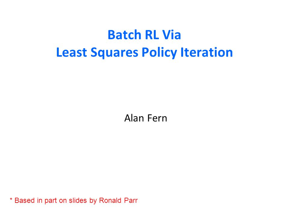 Batch RL Via Least Squares Policy Iteration
